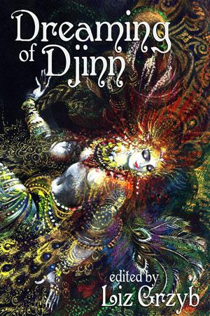 Dreaming of Djinn edited by Liz Grzyb