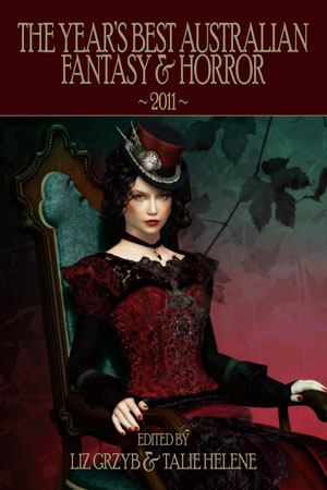 The Year's Best Australian Fantasy &amp; Horror 2011
