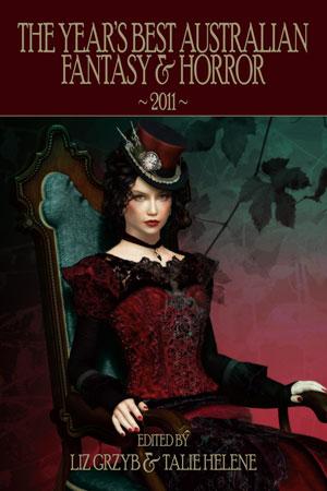 The Year's Best Australian Fantasy & Horror 2011